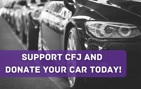 Donate your car to CFJ today!